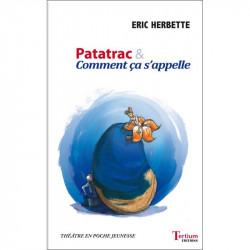 """""""Patatrac & Comment ça..."""