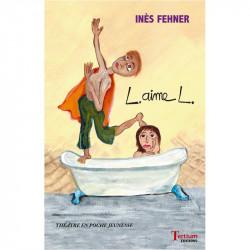 """""""L aime L"""" d'Inès Fehner"""