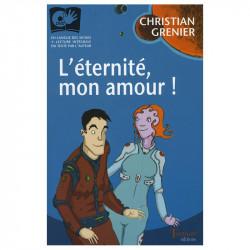 """""""L'éternité, mon amour !""""..."""