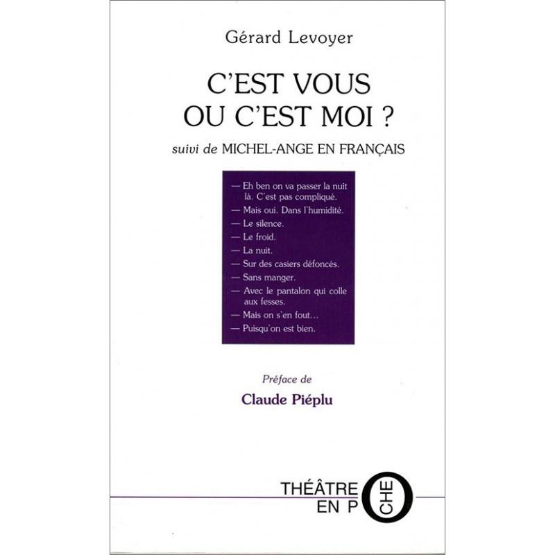 """""""C'est vous ou c'est moi suivi de Michel-Ange"""" de Gérard Levoyer"""